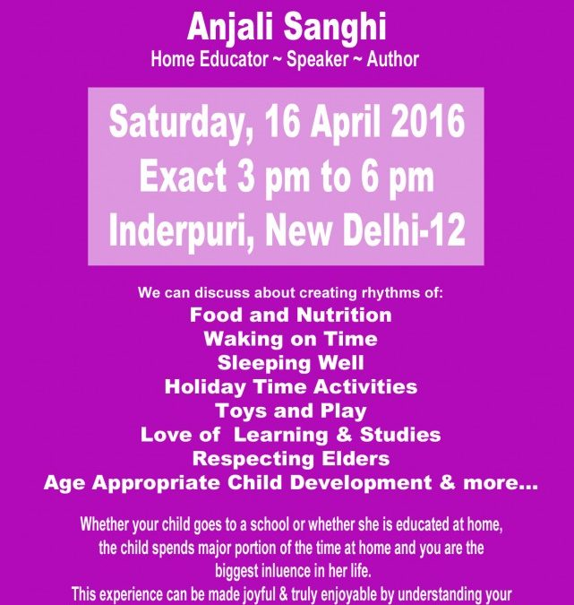 Joyful Education and Parenting at Home by Anjali Sanghi on Saturday, 16 April 2016, 3-6pm in Inderpuri New Delhi