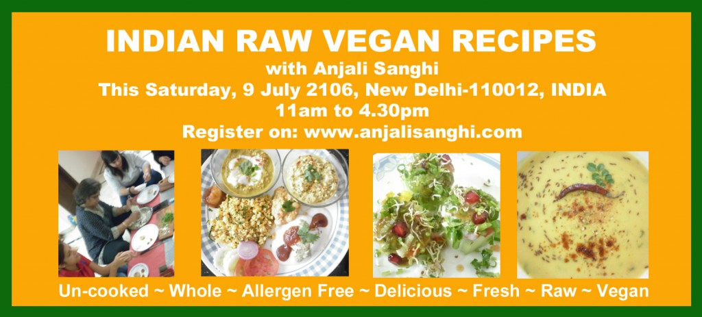 Saturday 9 july 2016 indian raw vegan recipes at new delhi india indian raw vegan recipes at new delhi india irvr 9 july 2016 forumfinder Images