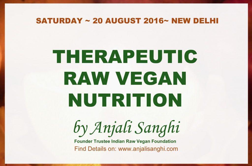 Therapeutic Raw Vegan Nutrition & Lifestyle in New Delhi