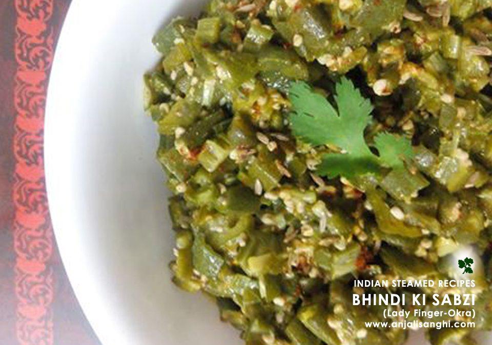 Bhindi ki Sabzi (Ladyfinger-Okra) Indian Steamed Recipe