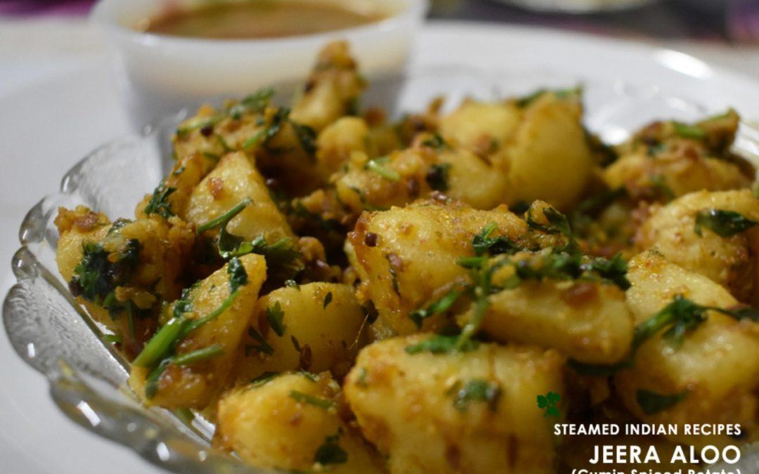 Jeera Aloo (Cumin Spiced Potatoes) Indian Steamed Recipe