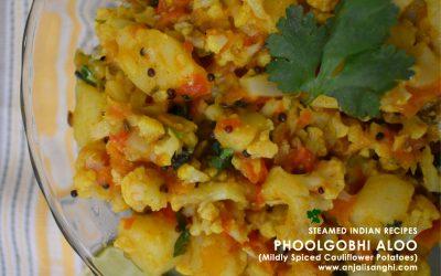 Phoolgobhi Aloo (Mildly Spiced Cauliflower Potatoes) Indian Steamed Recipe