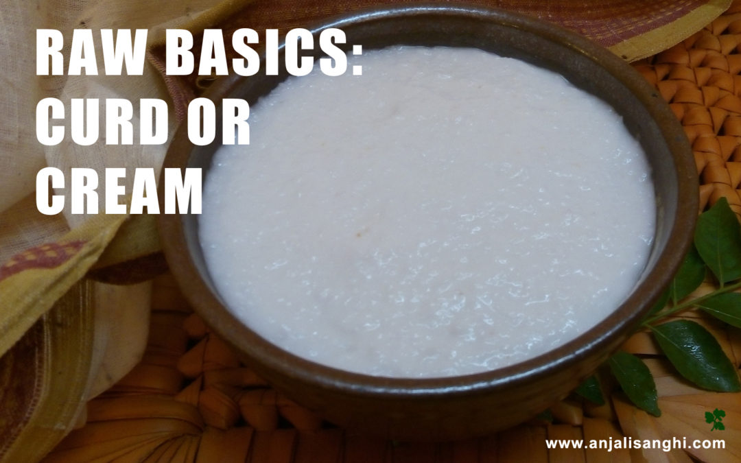 RAW BASICS Curd Or Cream